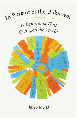 In Pursuit of the Unknown: 17 Equations That Changed the World Cover Image