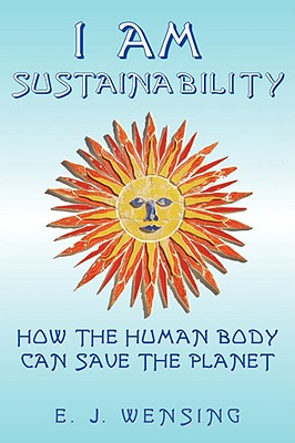 I Am Sustainability: How the Human Body Can Save the Planet Cover Image