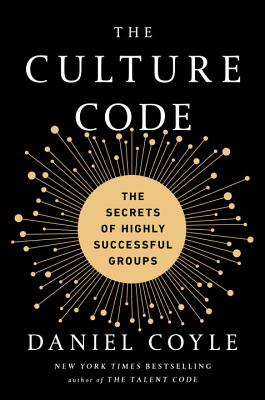 The Culture Code: The Secrets of Highly Successful Groups Cover Image