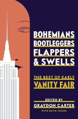 Bohemians, Bootleggers, Flappers, and Swells: The Best of Early Vanity Fair Cover Image