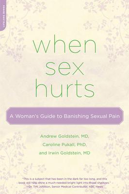 When Sex Hurts: A Woman's Guide to Banishing Sexual Pain Cover Image