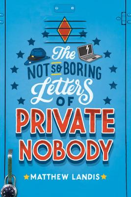 Not So Boring Letters of Private Nobody