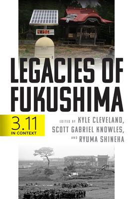 Legacies of Fukushima: 3.11 in Context Cover Image
