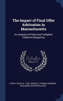 The Impact of Final Offer Arbitration in Massachusetts: An Analysis of Police and Firefighter Collective Bargaining Cover Image