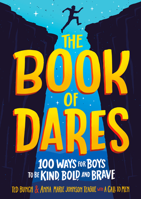 The Book of Dares: 100 Ways for Boys to Be Kind, Bold, and Brave Cover Image
