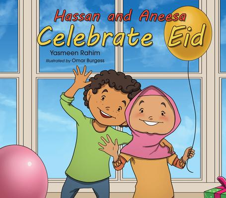 Hassan and Aneesa Celebrate Eid (Hassan & Aneesa) Cover Image