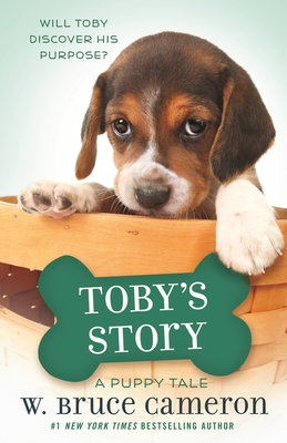 Toby's Story: A Dog's Purpose Puppy Tale (A Dog's Purpose Puppy Tales) Cover Image