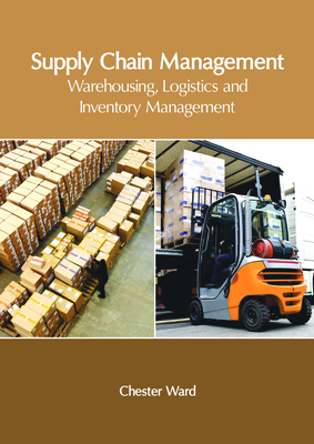 Supply Chain Management: Warehousing, Logistics and Inventory Management Cover Image