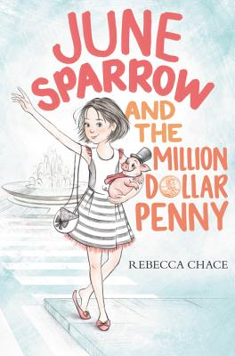June Sparrow and the Million Dollar Penny by Rebecca Chace