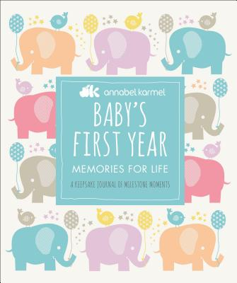 Baby's First Year: Memories for Life - A Keepsake Journal of Milestone Moments Cover Image