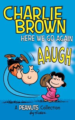 Charlie Brown: Here We Go Again: A PEANUTS Collection (Peanuts Kids #7) Cover Image