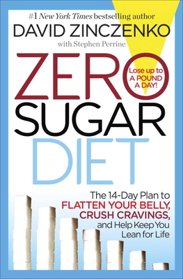 Zero Sugar Diet: The 14-Day Plan to Flatten Your Belly, Crush Cravings, and Help Keep You Lean for Life Cover Image