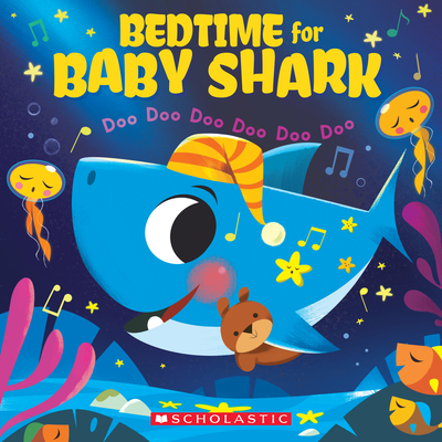 Bedtime for Baby Shark: Doo Doo Doo Doo Doo Doo (A Baby Shark Book) Cover Image