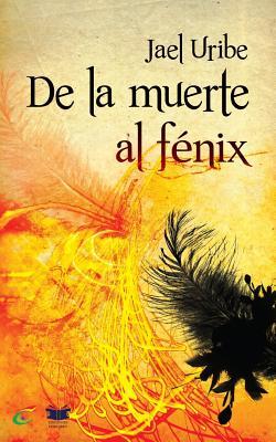 De la Muerte al Fenix Cover Image