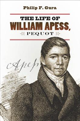 The Life of William Apess, Pequot (H. Eugene and Lillian Youngs Lehman) Cover Image