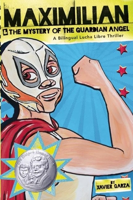 Maximilian & the Mystery of the Guardian Angel: A Bilingual Lucha Libre Thriller (Max's Lucha Libre Adventures) Cover Image
