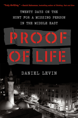 Proof of Life: Twenty Days on the Hunt for a Missing Person in the Middle East Cover Image