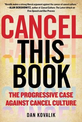 Cancel This Book: The Progressive Case Against Cancel Culture Cover Image