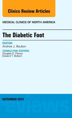 The Diabetic Foot, an Issue of Medical Clinics, 97 (Clinics: Internal Medicine #97) Cover Image