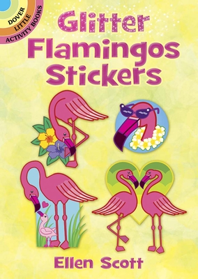 Glitter Flamingos Stickers (Dover Little Activity Books Stickers) Cover Image