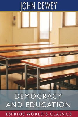 Democracy and Education (Esprios Classics) Cover Image