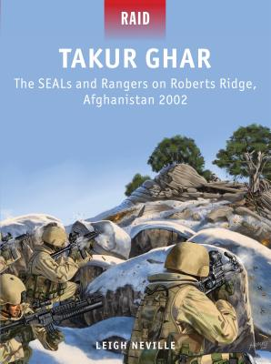 Takur Ghar: The Seals and Rangers on Roberts Ridge, Afghanistan 2002 Cover Image
