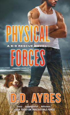 Cover for Physical Forces (A K-9 Rescue Novel #6)