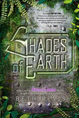 Shades of Earth: An Across the Universe Novel (Hardcover) By Beth Revis