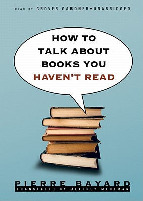 Cover for How to Talk about Books You Haven't Read