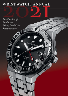 Wristwatch Annual 2021: The Catalog of Producers, Prices, Models, and Specifications Cover Image