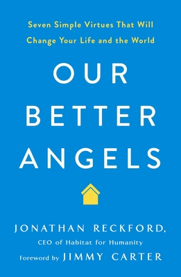 Our Better Angels: Seven Simple Virtues That Will Change Your Life and the World Cover Image