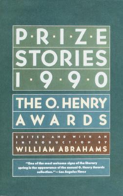 Prize Stories 1990: The O. Henry Awards Cover Image