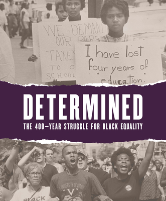 Determined: The 400-Year Struggle for Black Equality Cover Image