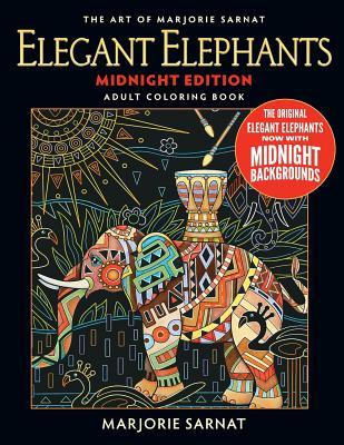 The Art of Marjorie Sarnat: Elegant Elephants Midnight Edition Adult Coloring Bo Cover Image