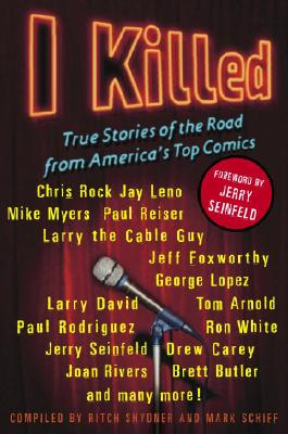I Killed: True Stories of the Road from Americas Top Comics