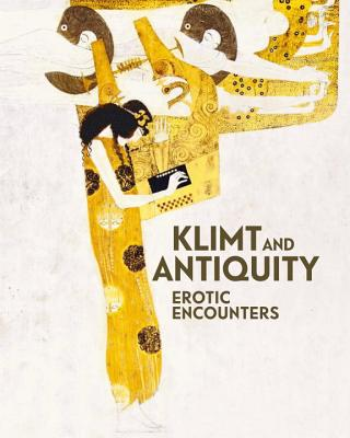 Klimt and Antiquity: Erotic Encounters Cover Image