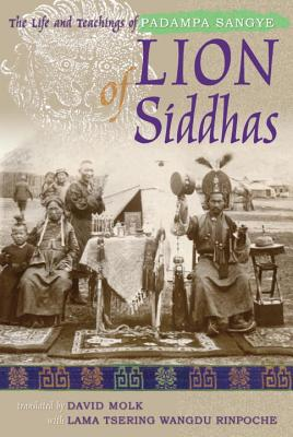 Lion of Siddhas: The Life and Teachings of Padampa Sangye Cover Image