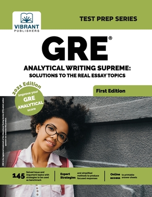 GRE Analytical Writing Supreme: Solutions to Real Essay Topics (Test Prep) Cover Image
