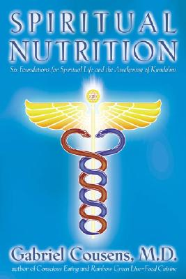 Spiritual Nutrition: Six Foundations for Spiritual Life and the Awakening of Kundalini Cover Image
