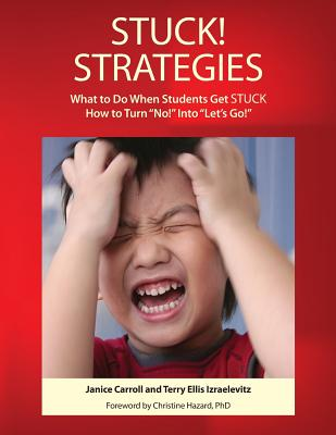 STUCK! Strategies; What to Do When Students get STUCK: How to Turn No! Into Let's Go! Cover Image