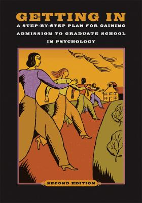 Getting In: A Step-By-Step Plan for Gaining Admission to Graduate School in Psychology Cover Image