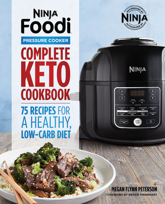 Ninja Foodi Pressure Cooker: Complete Keto Cookbook: 75 Recipes for a Healthy, Low Carb Diet Cover Image