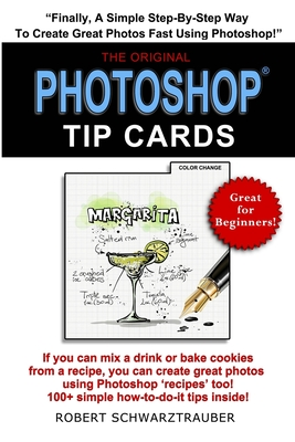 Photoshop Tip Cards: 100+ Simple How To Do It Tips Cover Image