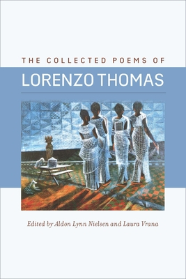 The Collected Poems of Lorenzo Thomas (Wesleyan Poetry) Cover Image