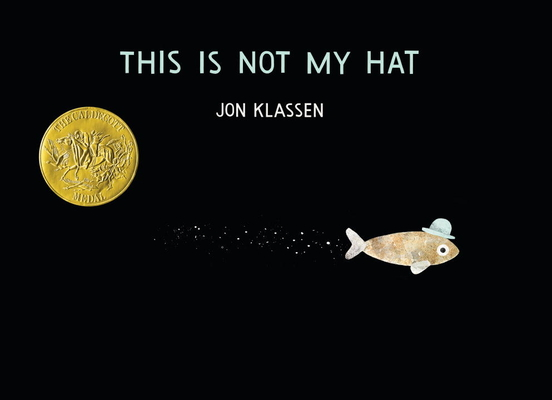 This Is Not My Hat (Caldecott Medal - Winner Title(s)) Cover Image