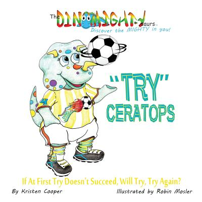 Tryceratops: If at First Try Doesn't Succeed, Will Try Try Again? (Dinomightysaurs #4) Cover Image