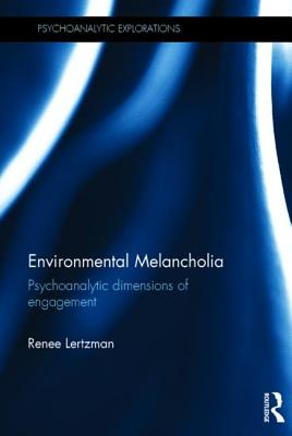 Environmental Melancholia: Psychoanalytic Dimensions of Engagement (Psychoanalytic Explorations) Cover Image