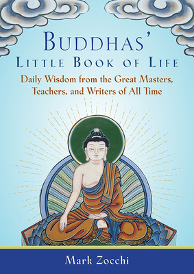 Buddhas' Little Book of Life: Daily Wisdom from the Great Masters, Teachers, and Writers of All Time Cover Image