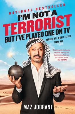 I'm Not a Terrorist, But I've Played One on TV: Memoirs of a Middle Eastern Funny Man Cover Image