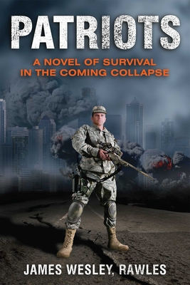 Patriots: Surviving the Coming Collapse Cover Image